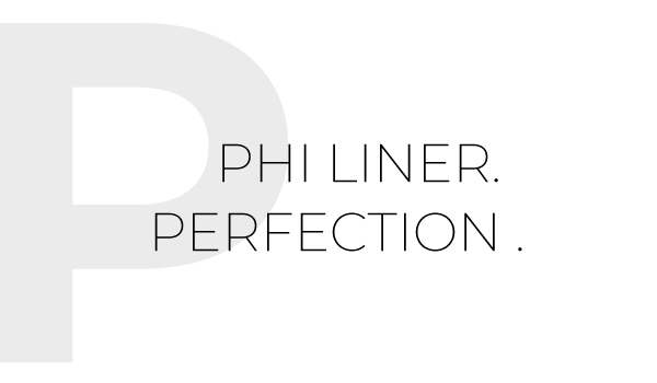 Phi Liner Perfection